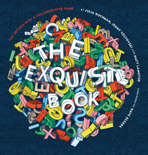 An exquisite book where 100 Artists Play a Collaborative Game by Julia Rothman, Jenny Volvovski and Matt Lamothe with a foreword by Dave Eggers.